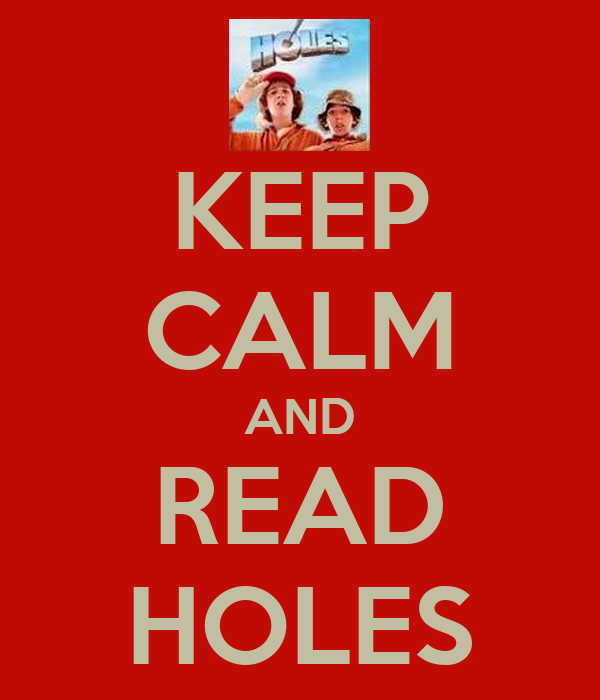 KEEP CALM AND READ HOLES