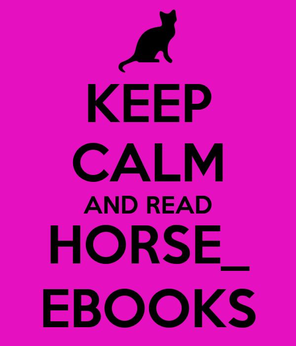 KEEP CALM AND READ HORSE_ EBOOKS