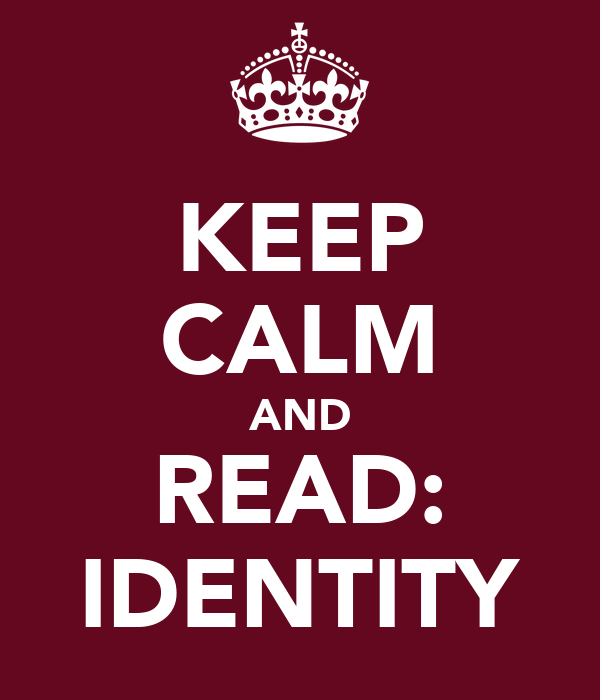 KEEP CALM AND READ: IDENTITY