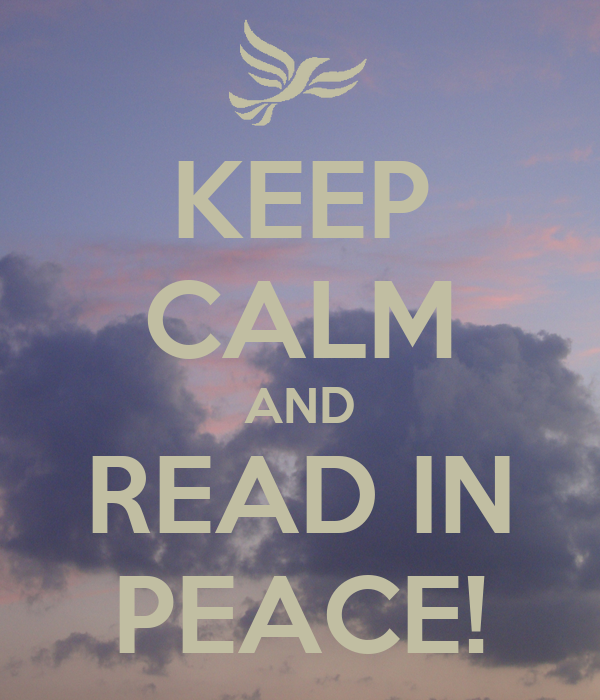 KEEP CALM AND READ IN PEACE!