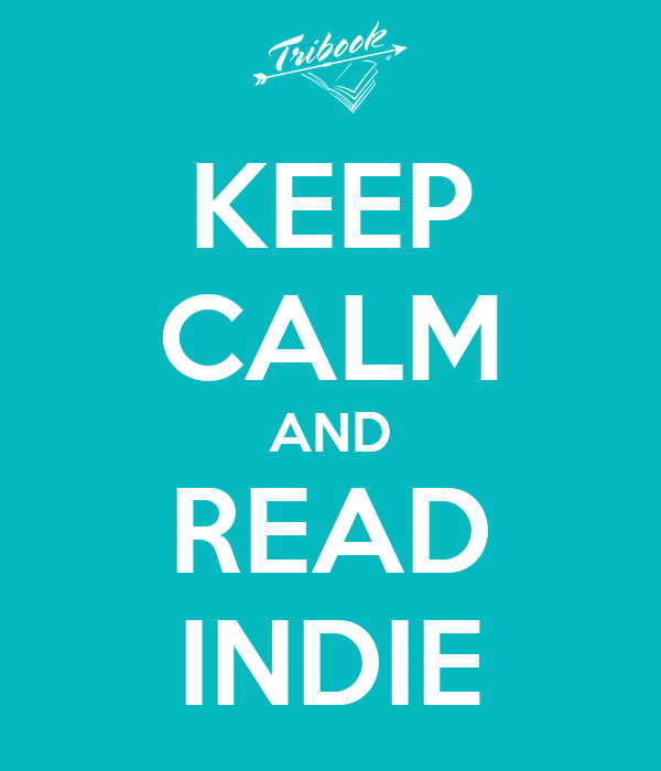 KEEP CALM AND READ INDIE