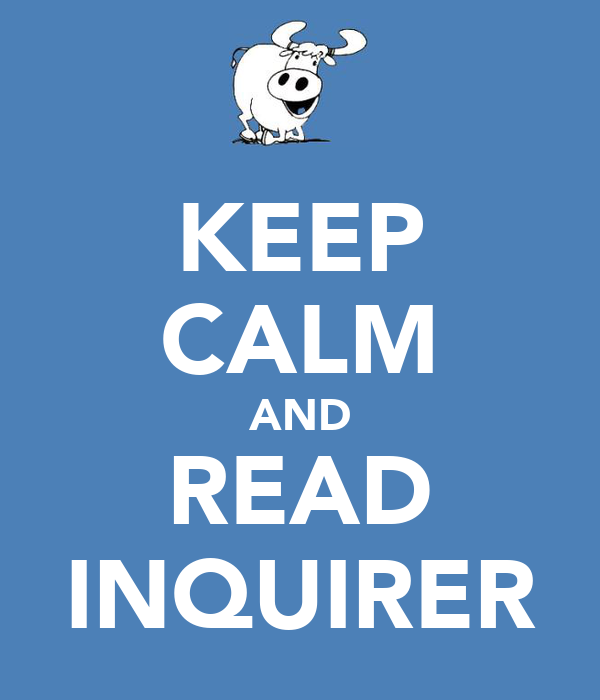 KEEP CALM AND READ INQUIRER