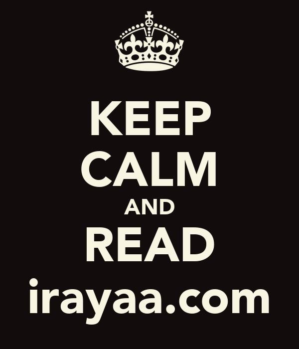 KEEP CALM AND READ irayaa.com