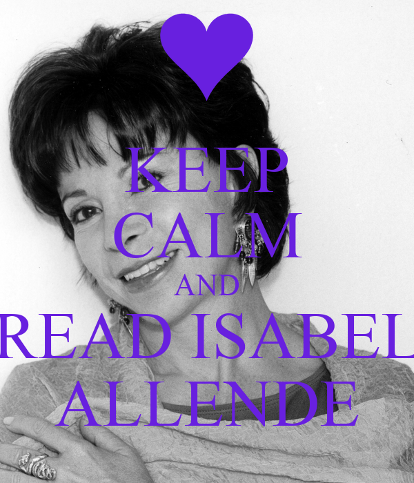 KEEP CALM AND READ ISABEL ALLENDE