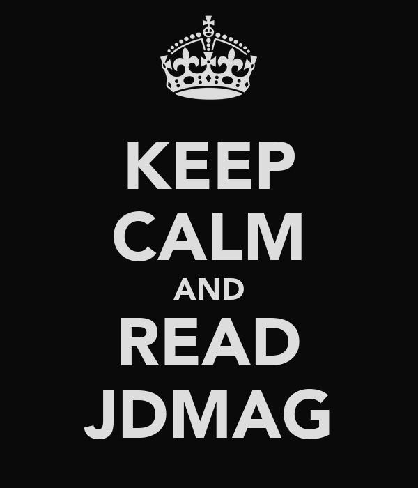 KEEP CALM AND READ JDMAG