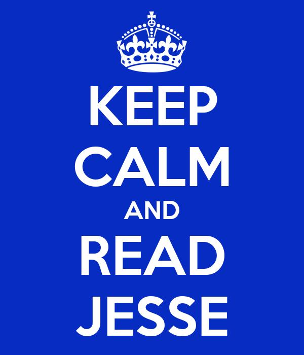 KEEP CALM AND READ JESSE