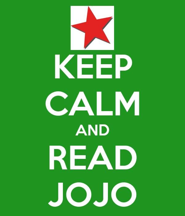 KEEP CALM AND READ JOJO