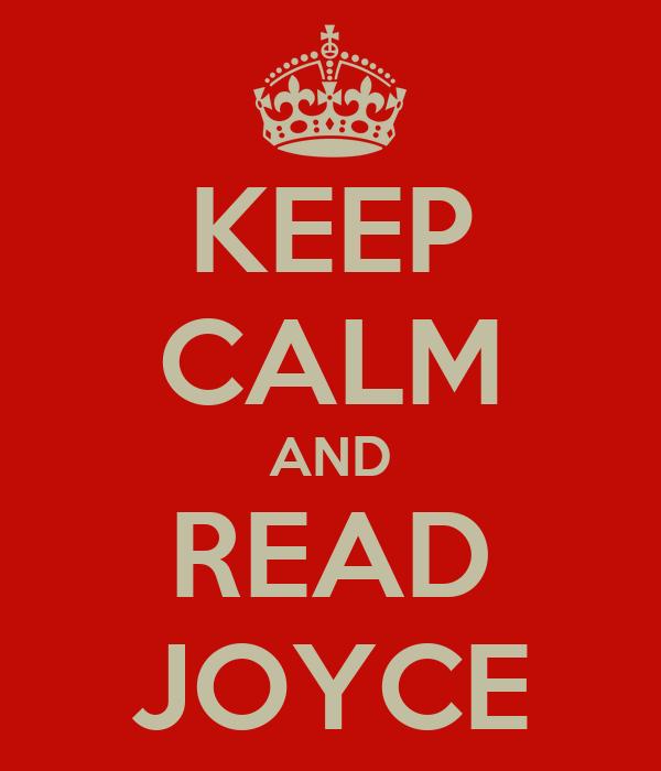 KEEP CALM AND READ JOYCE