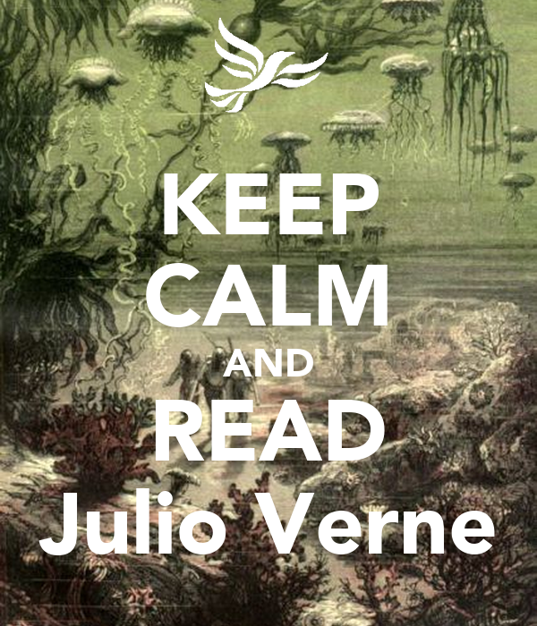 KEEP CALM AND READ Julio Verne