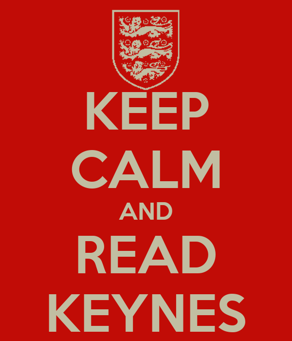 KEEP CALM AND READ KEYNES