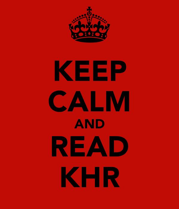 KEEP CALM AND READ KHR