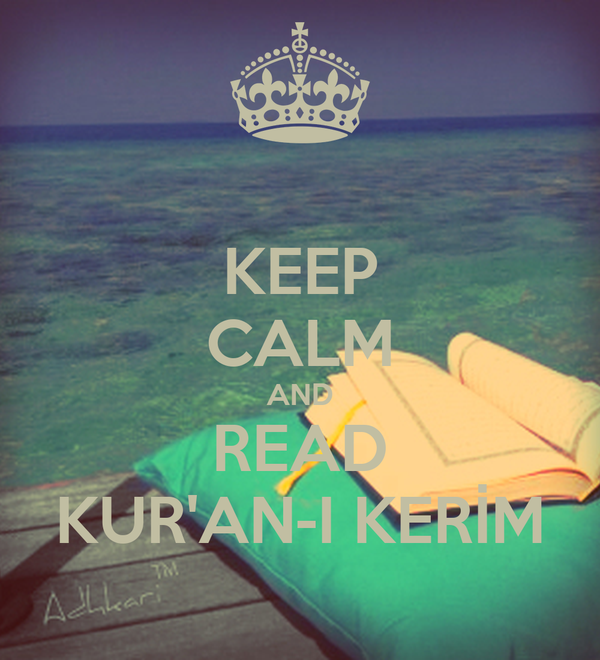 KEEP CALM AND READ KUR'AN-I KERİM