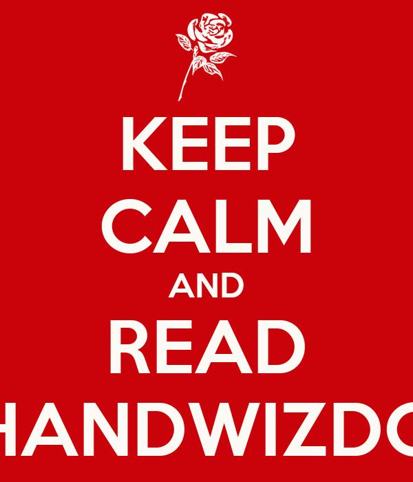 KEEP CALM AND READ KUSHANDWIZDOMZ!!