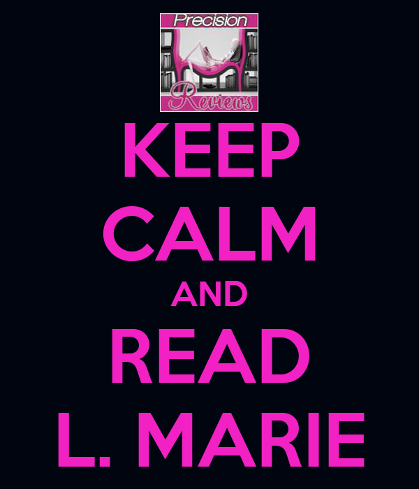 KEEP CALM AND READ L. MARIE