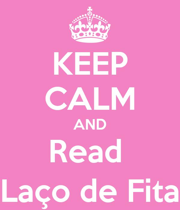 KEEP CALM AND Read  Laço de Fita