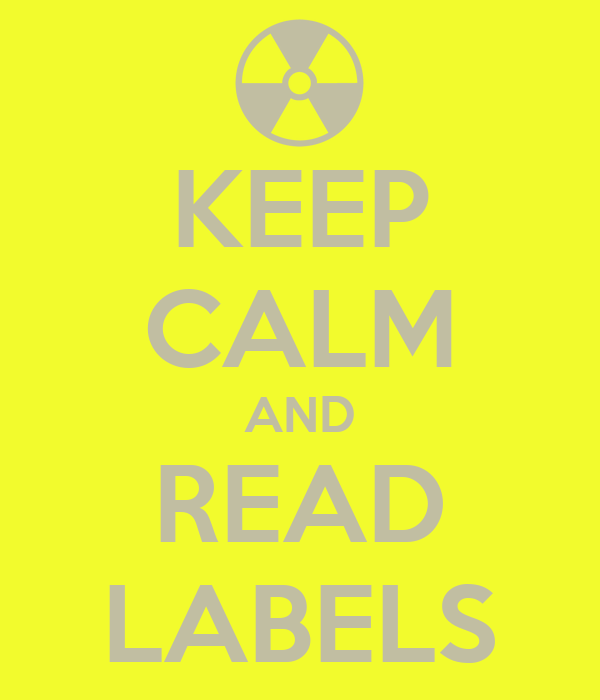 KEEP CALM AND READ LABELS
