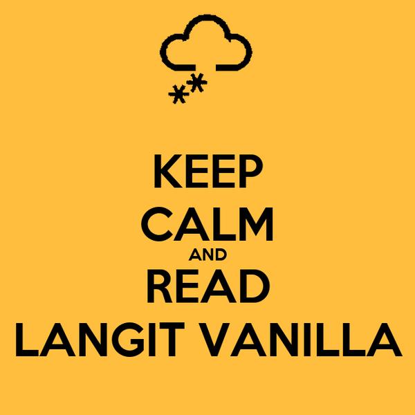 KEEP CALM AND READ LANGIT VANILLA