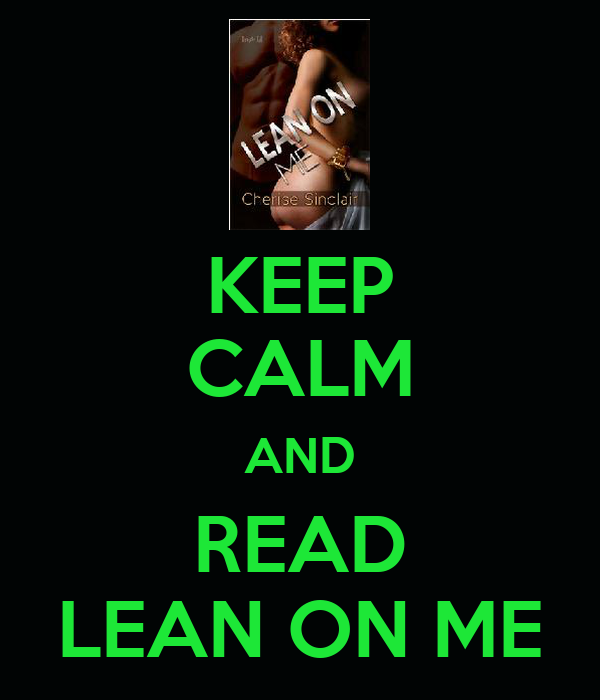 KEEP CALM AND READ LEAN ON ME