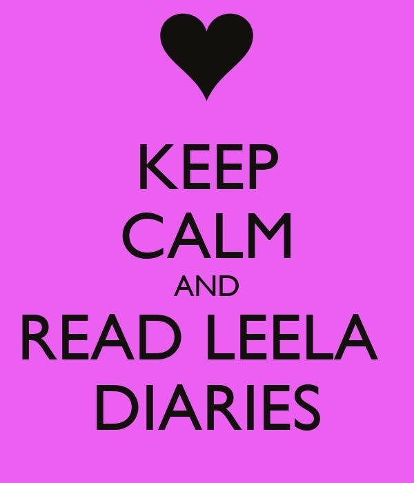 KEEP CALM AND READ LEELA  DIARIES
