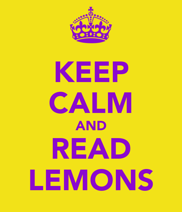 KEEP CALM AND READ LEMONS