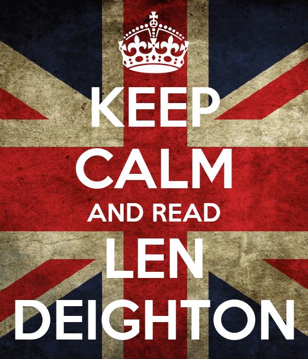 KEEP CALM AND READ LEN DEIGHTON