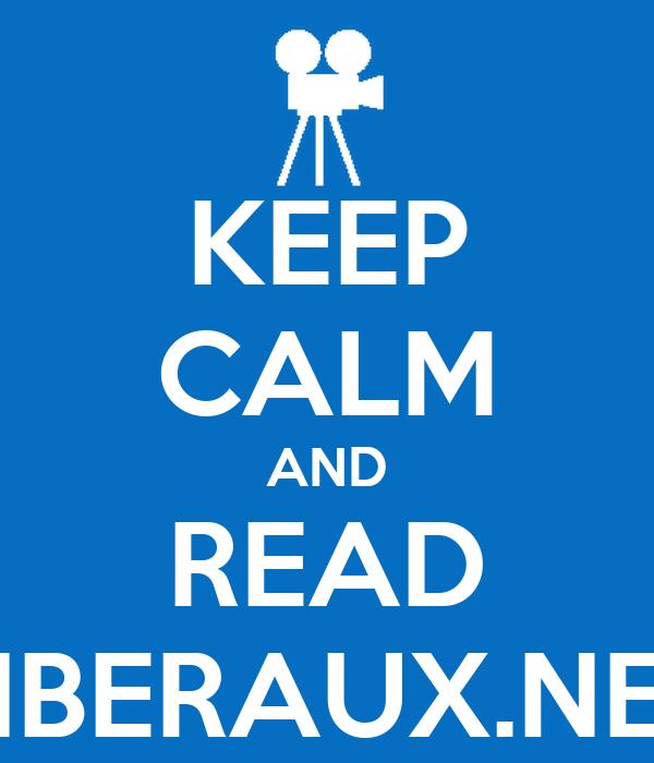 KEEP CALM AND READ LIBERAUX.NET