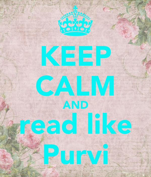 KEEP CALM AND read like Purvi