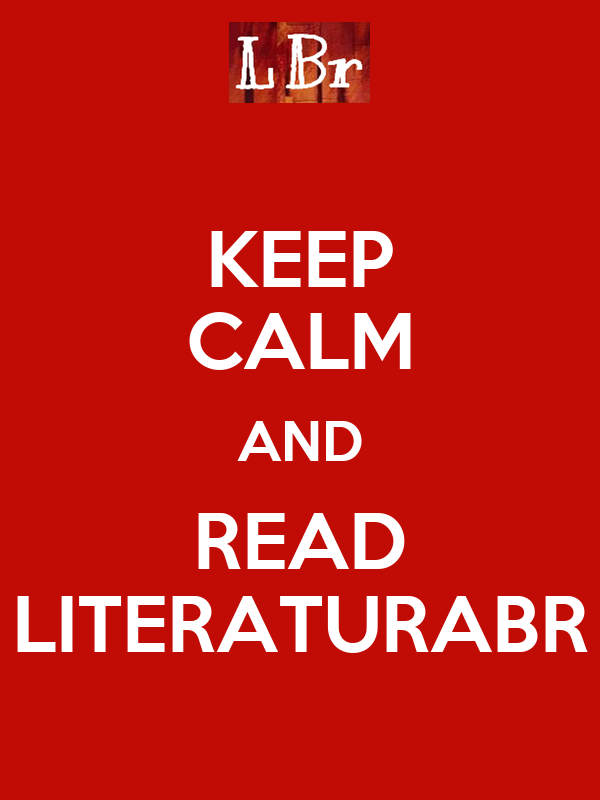 KEEP CALM AND READ LITERATURABR