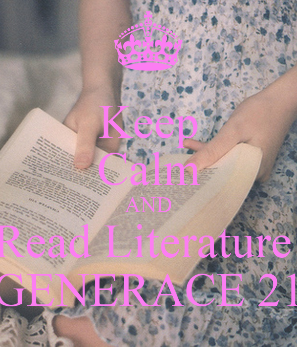 Keep Calm AND Read Literature  GENERACE 21