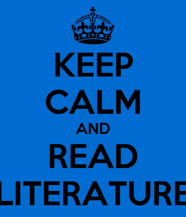 KEEP CALM AND READ LITERATURE