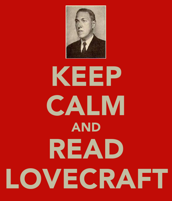 KEEP CALM AND READ LOVECRAFT