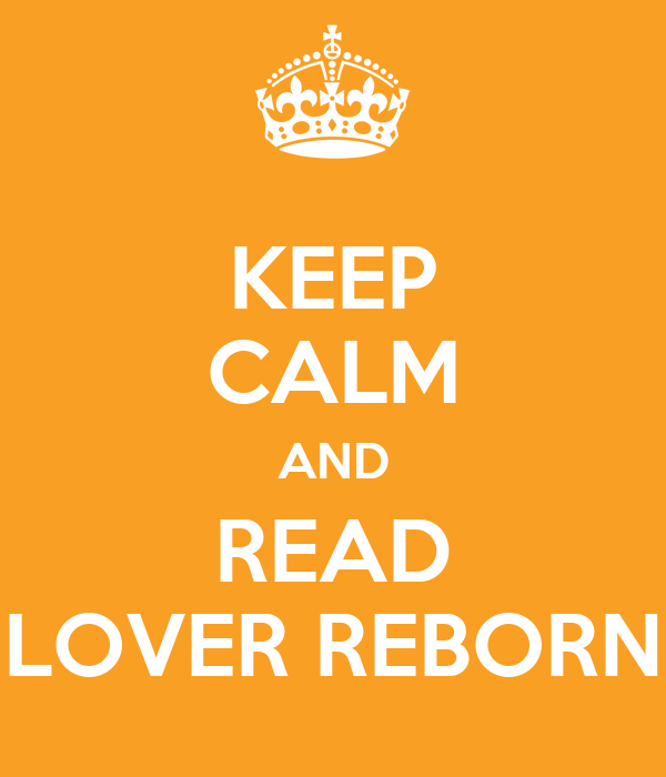 KEEP CALM AND READ LOVER REBORN