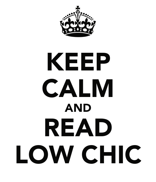 KEEP CALM AND READ LOW CHIC