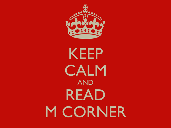 KEEP CALM AND READ M CORNER