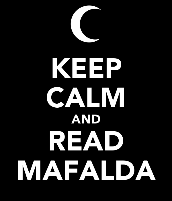 KEEP CALM AND READ MAFALDA