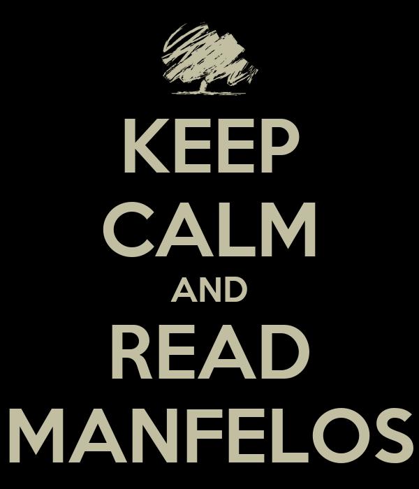 KEEP CALM AND READ MANFELOS