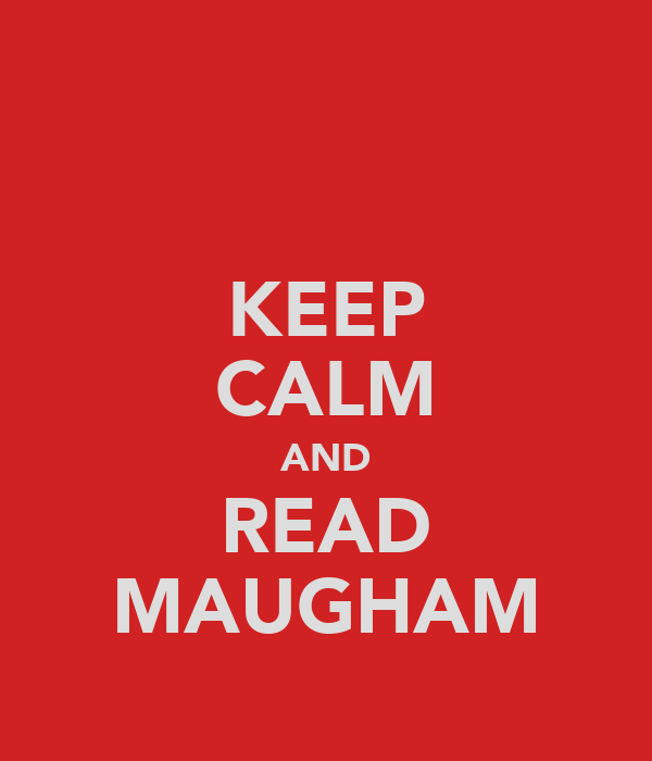 KEEP CALM AND READ MAUGHAM