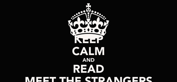 KEEP CALM AND READ MEET THE STRANGERS