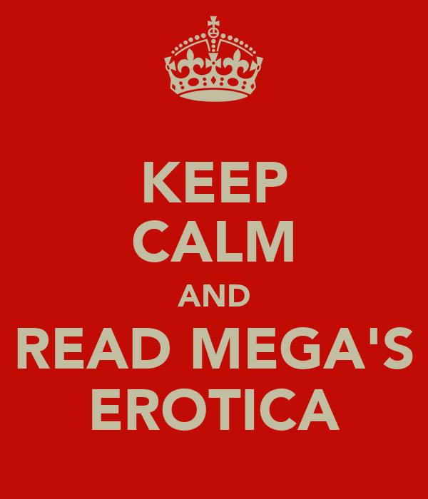 KEEP CALM AND READ MEGA'S EROTICA