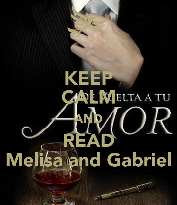 KEEP CALM AND READ Melisa and Gabriel