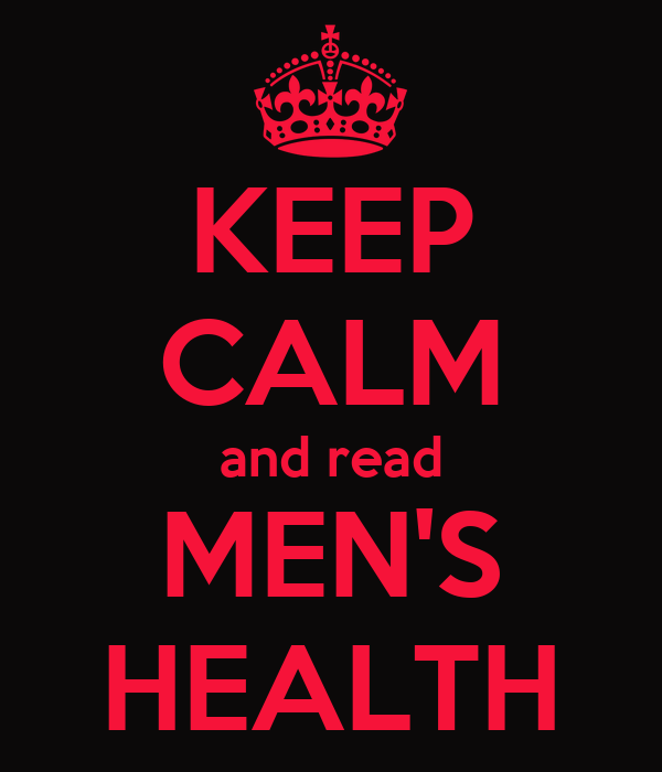 KEEP CALM and read MEN'S HEALTH