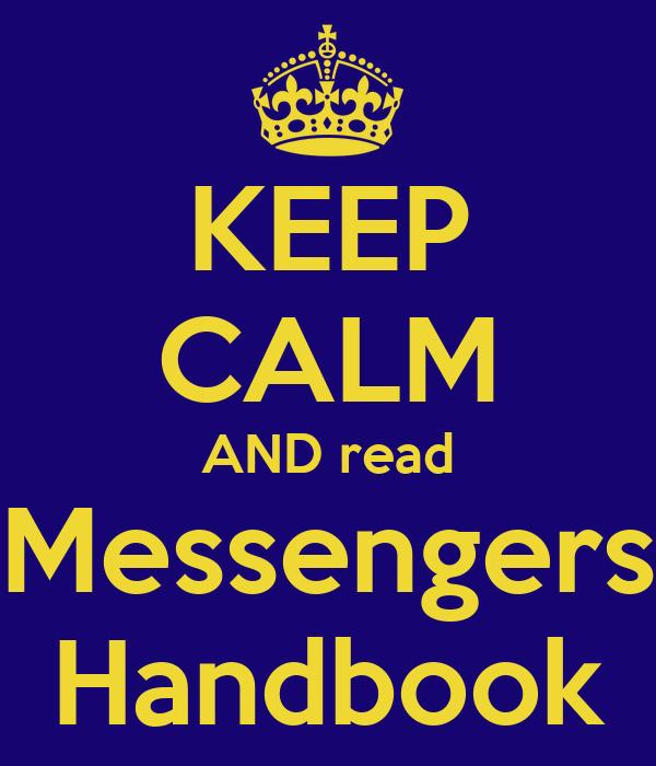 KEEP CALM AND read Messengers Handbook