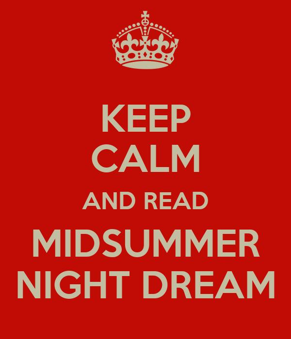 KEEP CALM AND READ MIDSUMMER NIGHT DREAM