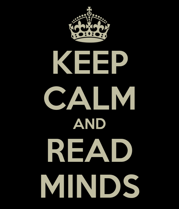 KEEP CALM AND READ MINDS