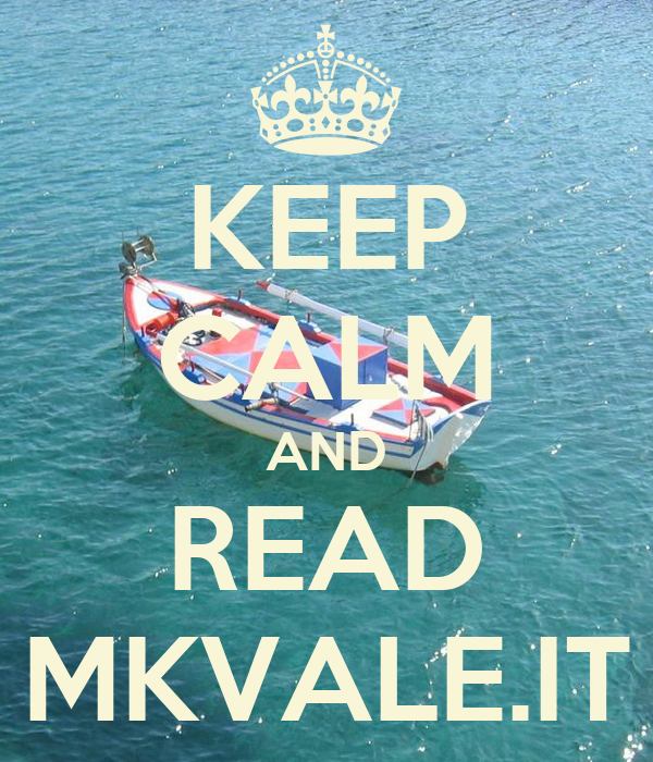 KEEP CALM AND READ MKVALE.IT