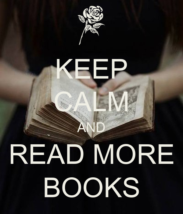 KEEP CALM AND READ MORE BOOKS