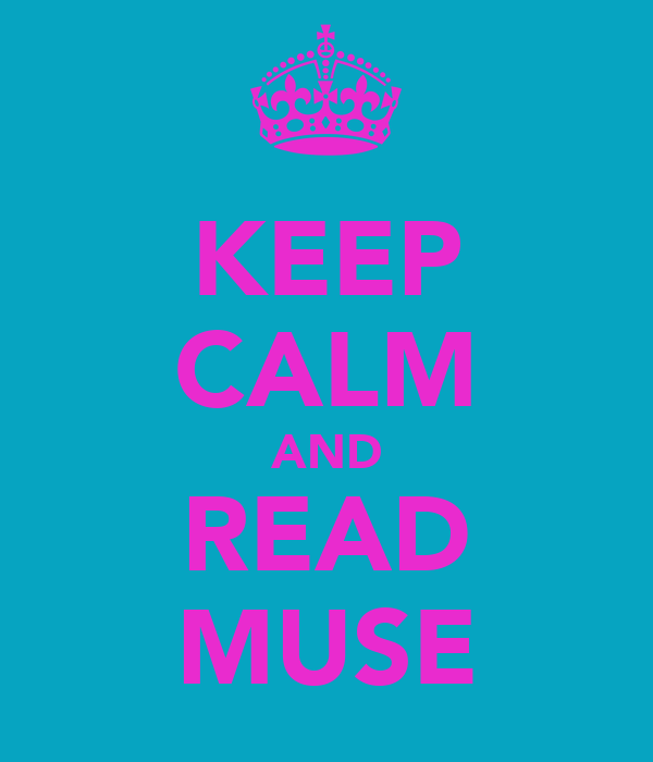 KEEP CALM AND READ MUSE