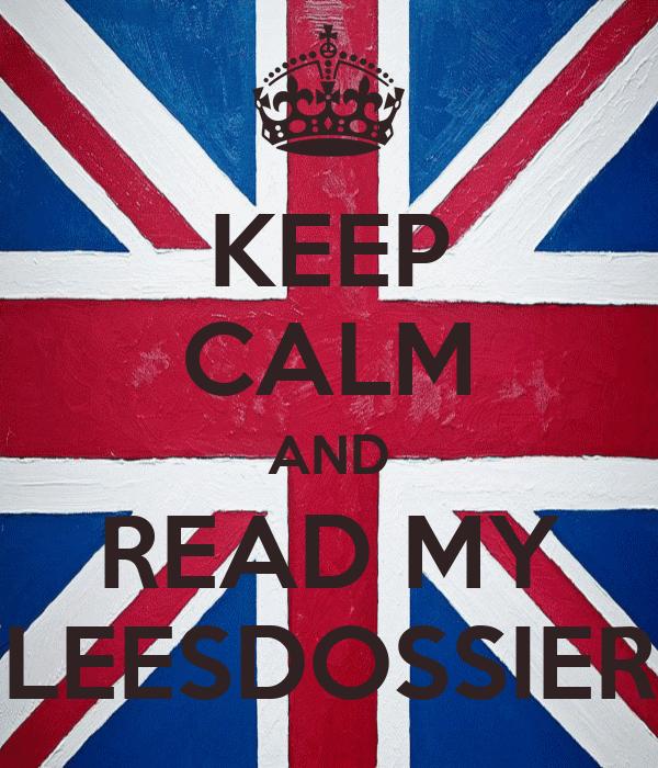 KEEP CALM AND READ MY LEESDOSSIER