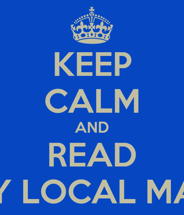 KEEP CALM AND READ MY LOCAL MAG