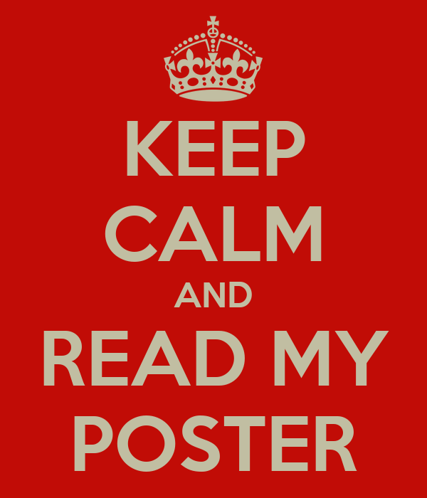 KEEP CALM AND READ MY POSTER